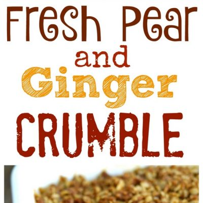 Fresh Pear and Ginger Crumble