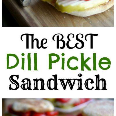 The Best Dill Pickle Sandwich + Video