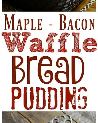 Maple-Bacon-Waffle Bread Pudding + VIDEO