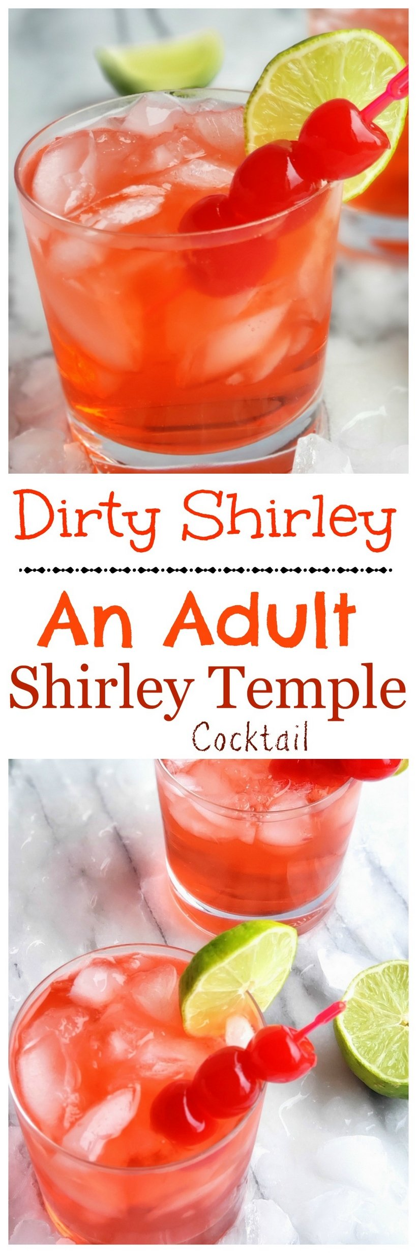 Two images of The Dirty Shirley cocktail in rocks glasses on ice with text overlay that reads, dirty shirley, an adult shirley temple cocktail