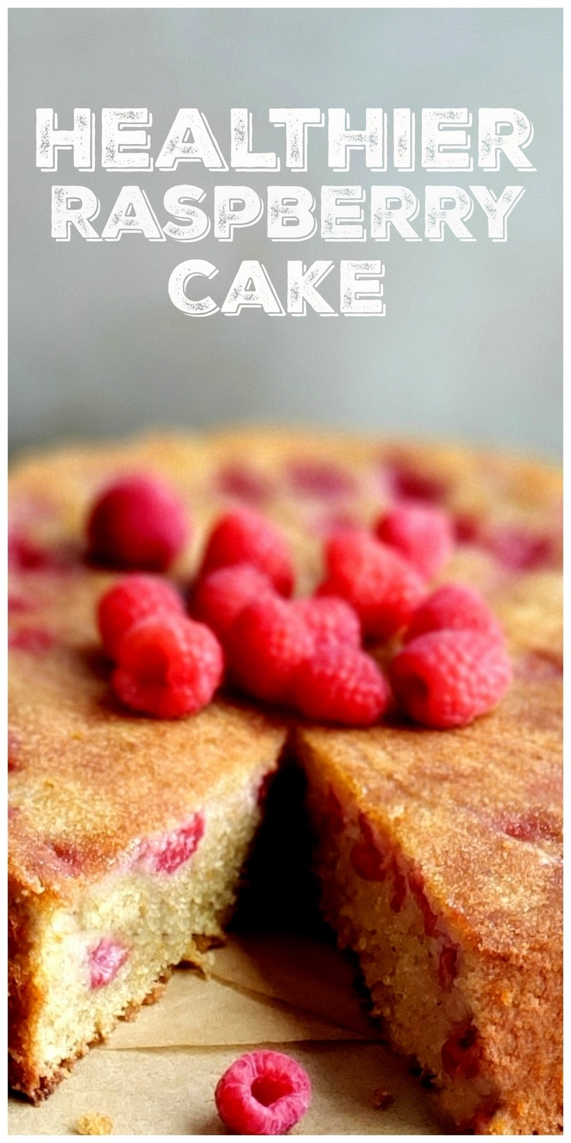 Healthier raspberry cake in text with raspberry cake with a slice missing.